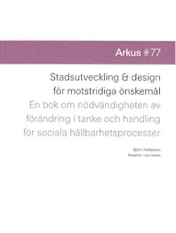 Stadsutveckling & design för motstridiga önskemål