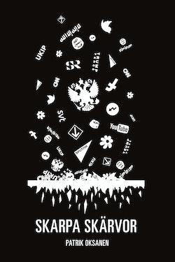 Skarpa skärvor : om hur informationskrig hotar att slå sönder det öppna samhället
