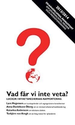 Vad får vi inte veta? : Luckor i nyhetsmediernas rapportering