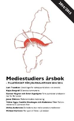 Mediestudiers årsbok : tillståndet för journalistiken 2014/2015