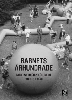 Barnets århundrade : nordisk design för barn 1900 till idag