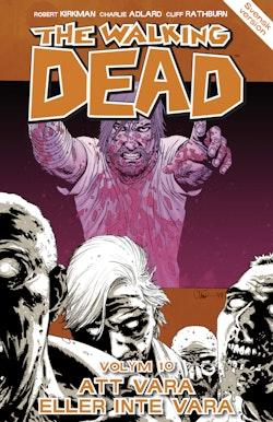 The Walking Dead volym 10. Att vara eller inte vara
