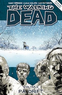 The Walking Dead volym 2. På drift