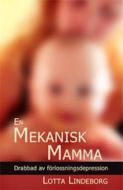 En mekanisk mamma - Drabbad av förlossningsdepression