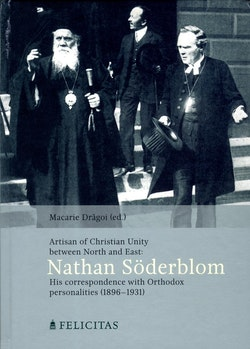 An artisan of Christian Unity between North and East : Nathan Söderblom His
