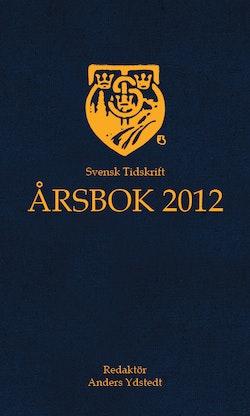 Svensk Tidskrift Årsbok 2012