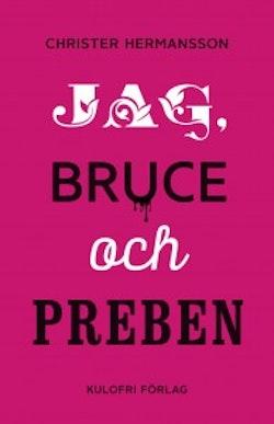 Jag, Bruce och Preben