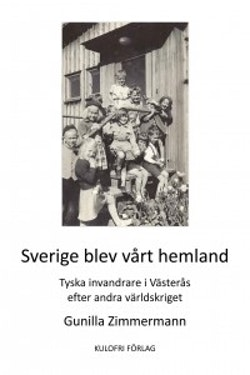 Sverige blev vårt hemland : tyska invandrare i Västerås efter andra världskriget