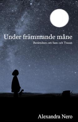 Under främmande måne : Berättelsen om Sam och Trasan