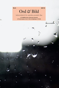 Ord&Bild 4(2013) Dubravka Ugresic. Forskningens form. Det ofullgångna.