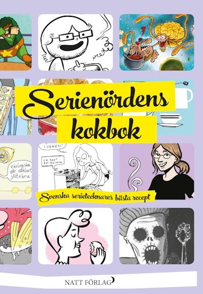 Serienördens kokbok : svenska serietecknares bästa recept