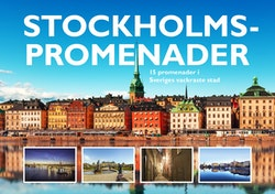 Stockholmspromenader : 15 promenader i Sveriges vackraste stad