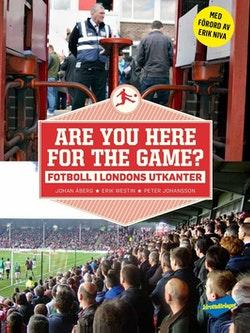 Are you here for the game? : fotboll i Londons utkanter