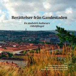 Berättelser från Gamlestaden : en stadsdels kulturarv i blickfånget