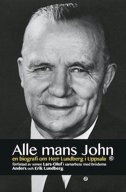 Alle mans John : en biografi om herr Lundberg i Uppsala