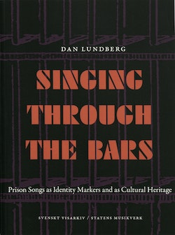 Singing through the bars : prison songs ad identity markers and as cultural heritage
