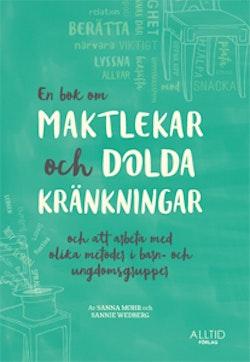 En bok om maktlekar och dolda kränkningar och om att arbeta med olika metoder i barn- och ungdomsgrupper