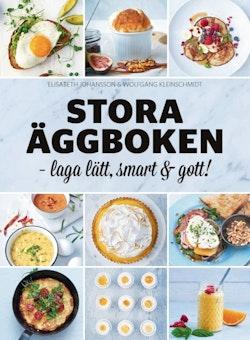Stora äggboken : laga lätt, smart & gott