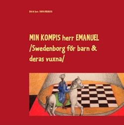 Min kompis herr Emanuel : Swedenborg för barn och deras vuxna