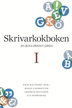 Skrivarkokboken I: att skriva effektivt i jobbet
