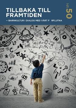 Tillbaka till framtiden : barnkultur i dialog med vårt förflutna