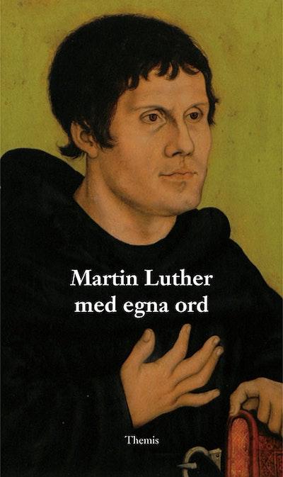 Martin Luther med egna ord