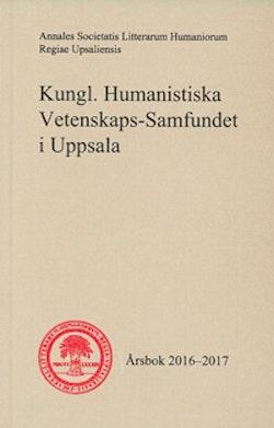 Kungl. Humanistiska Vetenskaps-Samfundet i Uppsala Årsbok 2016-2017