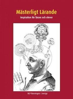 Mästerligt lärande : inspiration för lärare och elever