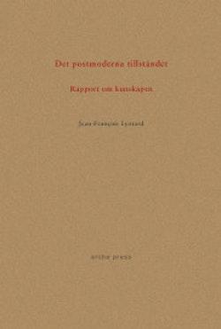 Det postmoderna tillståndet : Rapport om kunskapen