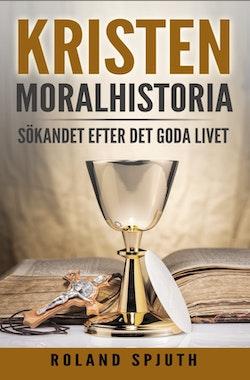 Kristen Moralhistoria - Sökandet efter det goda livet