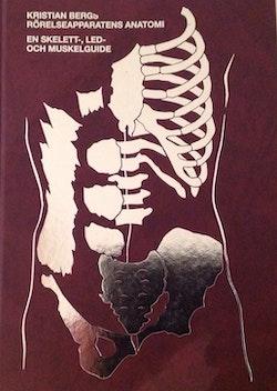 Rörelseapparatens anatomi : en skelett, led och muskelguide