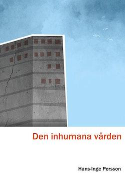Den inhumana vården - En bild från insidan av Skånes universitetssjukhus