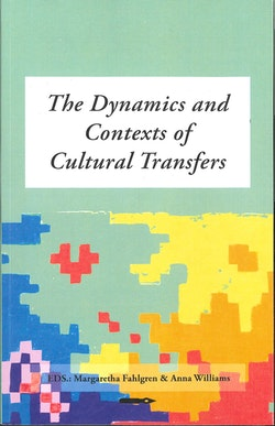 The Dynamics and Contexts of Cultural Transfers. An anthology