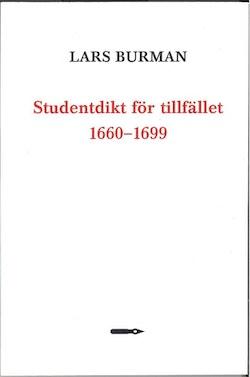 Studentdikt för tillfället 1660–1699: Kvantitativa undersökningar av tryckta tillfällesdikter av Värmlandsstudenter vid Uppsala universitet