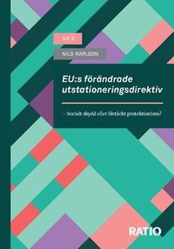 EUs förändrade utstationeringsdirektiv : socialt skydd eller förtäckt protektionism?