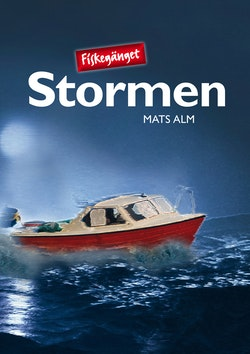 Fiskegänget. Stormen