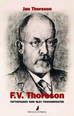 F. V. Thorsson : fattigpojken som blev finansminister