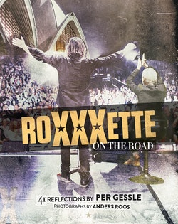 Roxette - Roxxxette on the road