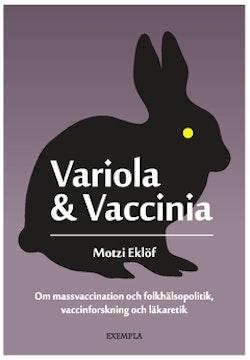 Variola & Vaccinia : om massvaccination och folkhälsopolitik, vaccinforskning och läkaretik