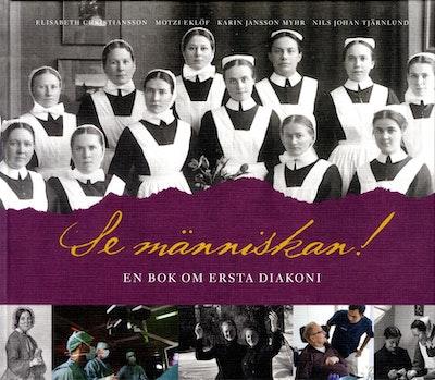 Se människan! : en bok om Ersta diakoni