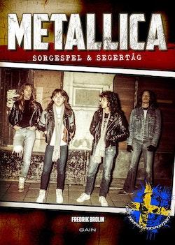 Metallica : sorgespel & segertåg - det svenska perspektivet