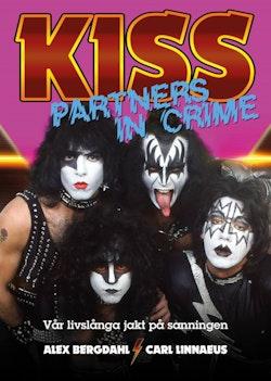 Kiss: Partners In Crime – Vår livslånga jakt på sanningen