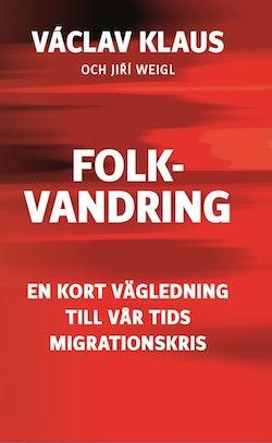 Folkvandring : en kort vägledning till vår tids migrationskris