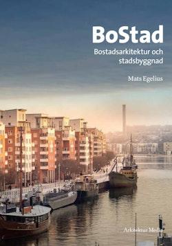 BoStad : Bostadsarkitektur och stadsbyggnad