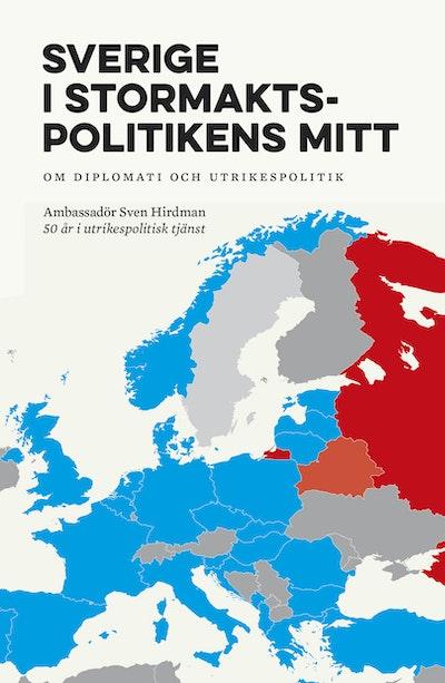 Sverige i stormaktspolitikens mitt : Om diplomati och utrikespolitik