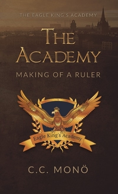 The Academy : Making of a Ruler