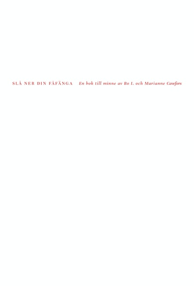 Slå ner din fåfänga : en bok till minne av Bo I. och Marianne Cavefors