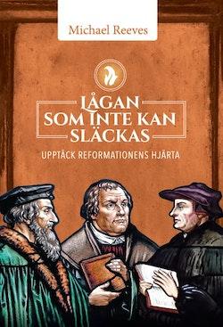 Lågan som inte kan släckas : upptäck reformationens hjärta