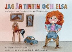 Jag är Tintin och Elsa : både en pojke, en flicka eller mittemellan