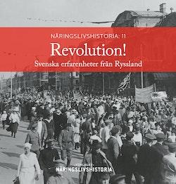 Revolution! : svenska erfarenheter från Ryssland